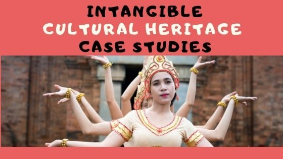 Intangible Cultural Heritage  Case Studies (2.2.1)
