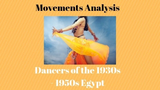 Movements Analysis of Dancers of the 1930s to 1950s in Egypt (5.3.5)