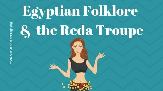 Egyptian Folklore and the Reda Troupe (5.3.4)