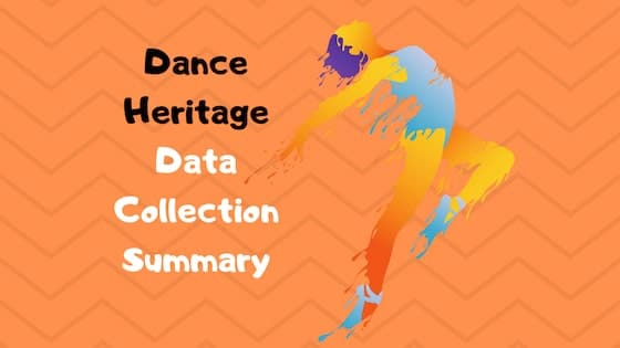 Dance Heritage Data Collection and Analysis Process Summary (4.3)