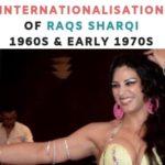 Internationalisation of Raqs Sharqi in the 1900s