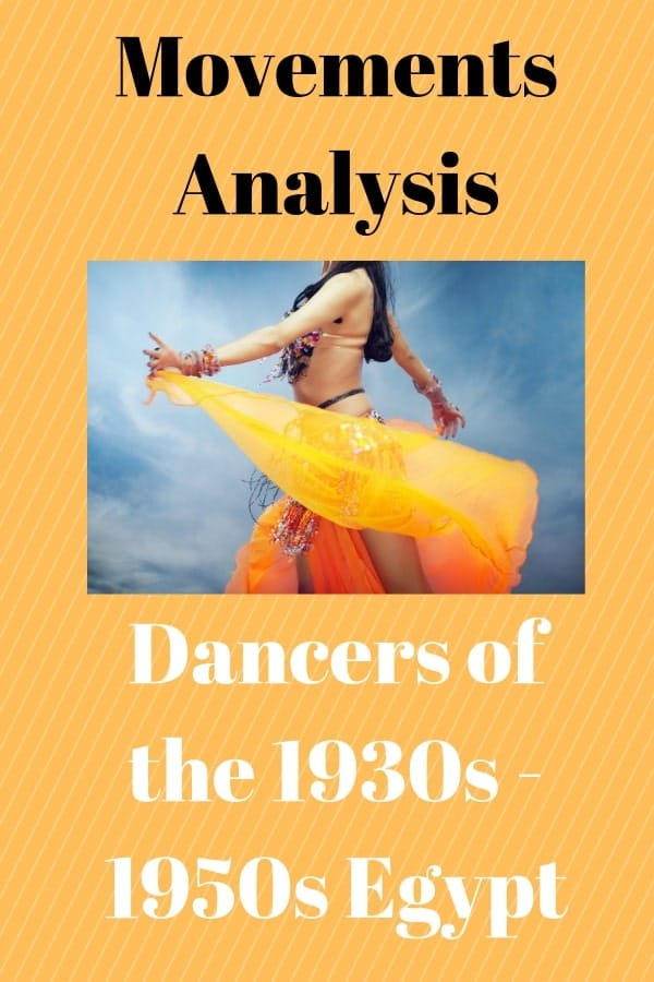 Movement analysis of Egyptian raqs sharqi dancers from the 1930s to 1950s
