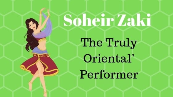 Soheir Zaki – The 'Truly Oriental' Performer (5.5.2)