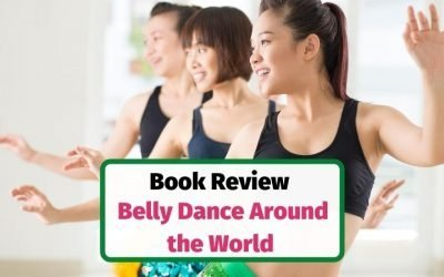 Belly Dance Around the World by Caitlin E. McDonald – Book Review