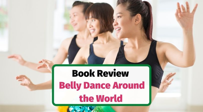 Belly dance around the world book review